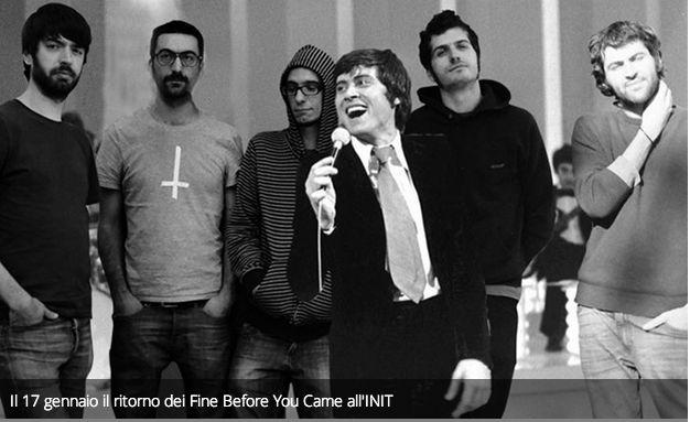 Il 17 gennaio il ritorno dei Fine Before You Came all'INIT.