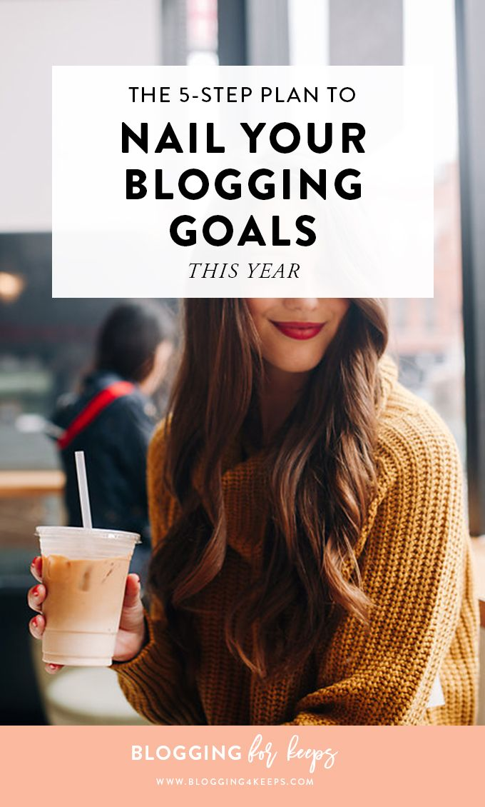 Nail Goals: How To Nail Your 2017 Blogging Goals In 5 Steps