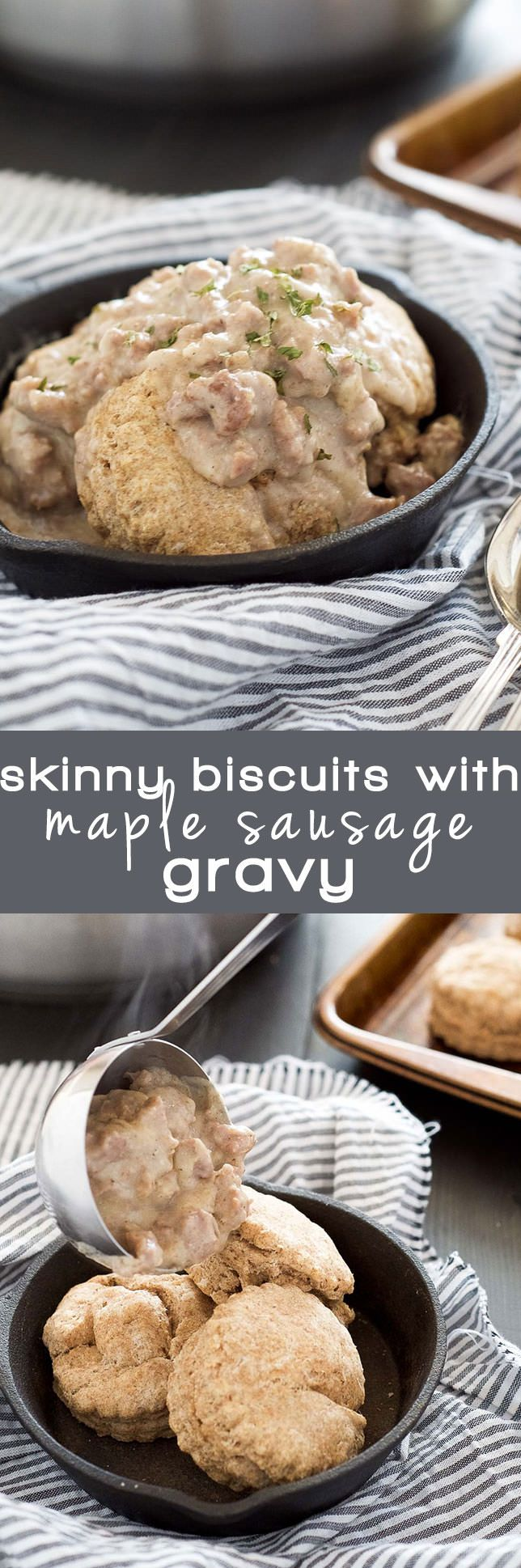 Skinny Biscuits and Gravy with Maple Sausage Gravy is a brunch favorite that has been lightened up with whole wheat biscuits, turkey sausage and a touch of maple in gravy!
