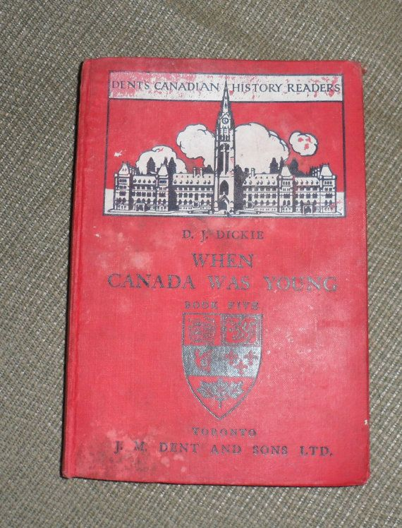WHEN CANADA was YOUNG / Rare Historical Book By D J by BYGONERA