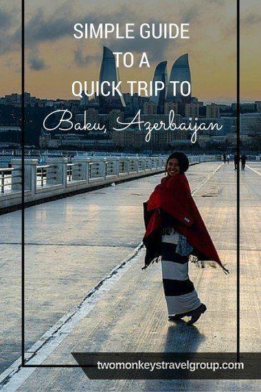 Simple Guide to a Quick Trip to Baku, Azerbaijan