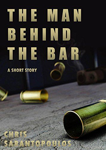 The Man Behind The Bar by [Sarantopoulos, Chris]