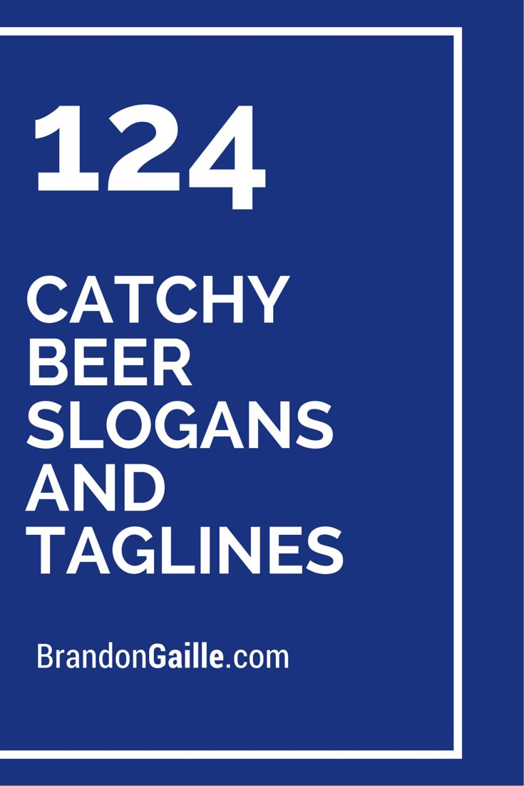 124 Catchy Beer Slogans and Taglines