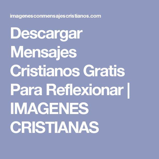 Descargar Mensajes Cristianos Gratis Para  Reflexionar | IMAGENES CRISTIANAS