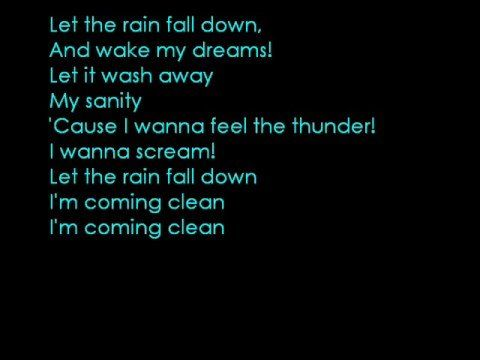Come Clean - Hilary Duff (LYRICS) This is a song I hated to love when it came out...but I just love the lyrics sooo much. It needs some Electric guitar IMHO though.