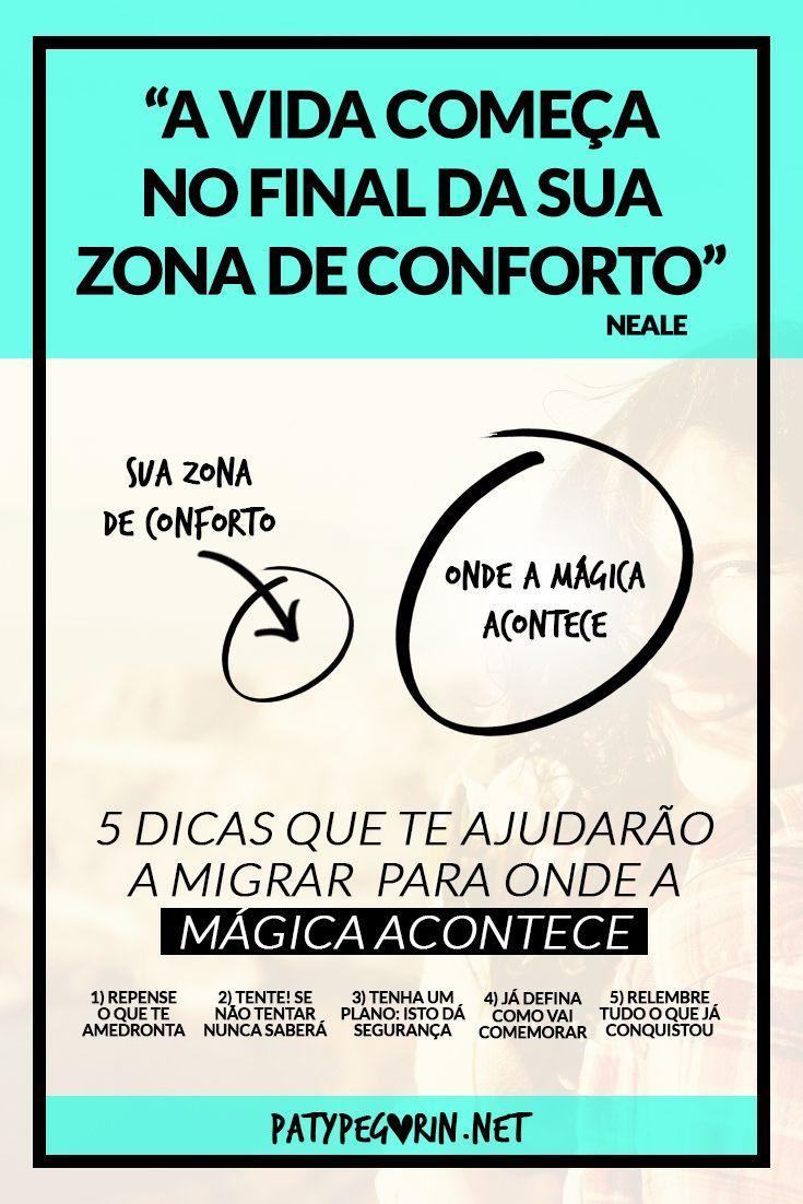 Zona de Conforto - Dicas para sair da zona de conforto  Veja o vídeo em: http://patypegorin.net/zona-de-conforto/