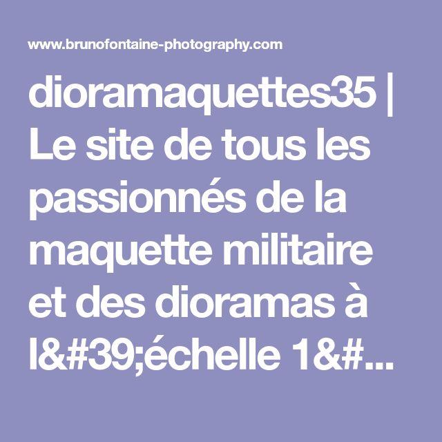 dioramaquettes35 | Le site de tous les passionnés de la maquette militaire et des dioramas à l'échelle 1/35ème