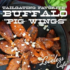 "Buffalo ""Pig Wings"" Made with Pork Shanks - A Tailgating Favorite from thee Loveless Cafe"
