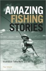 Amazing Fishing Stories is an exhilarating trek across the globe, with a skilled fisherman and masterful writer, in search of the perfect catch.