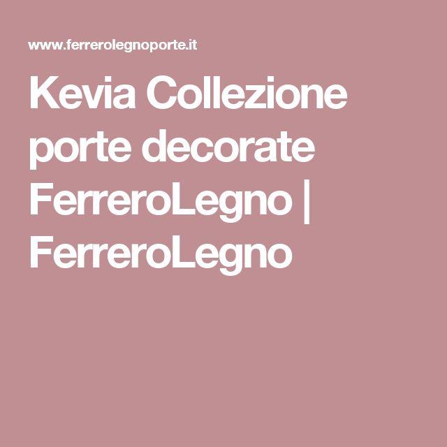 Kevia Collezione porte decorate FerreroLegno   FerreroLegno