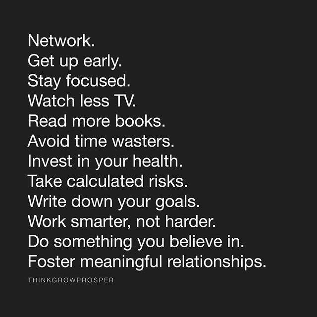 I love this so much I have it set as my phone's wallpaper. This list was inspired by a Periscope talk @agentsteven gave a few weeks ago about the most common habits of wealthy people. I also think they're just excellent habits to adopt for a happy life in general. #ThinkGrowProsper by thinkgrowprosper