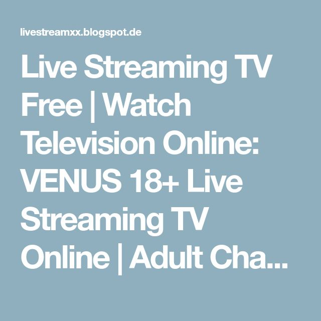 Live Streaming TV Free | Watch Television Online: VENUS 18+ Live Streaming TV Online | Adult Channel Free