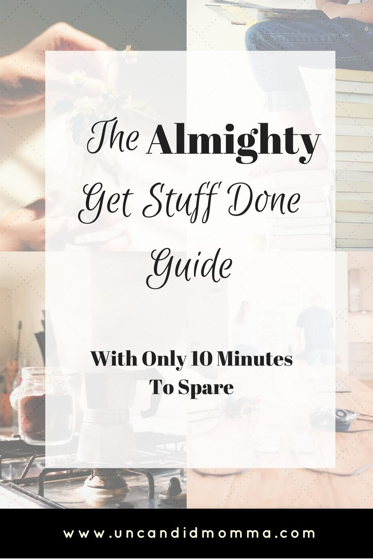 The Almighty Get Stuff Done Guide – With Only 10 Minutes To Spare - organizing - planner - mom hacks - time management