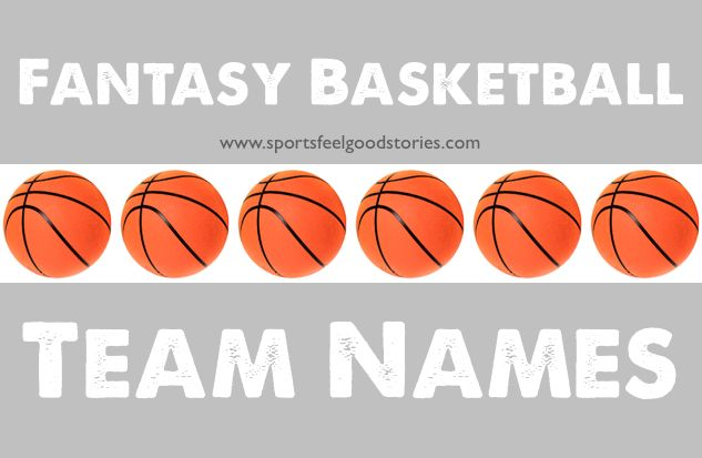 Fantasy basketball team names: funny, clever and simply the best collection around (we say with all due modesty).