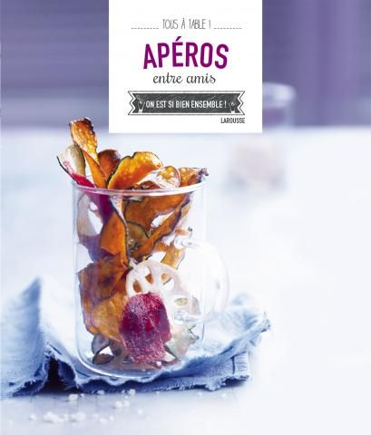 Apéros entre amis | Editions Larousse Cuisine