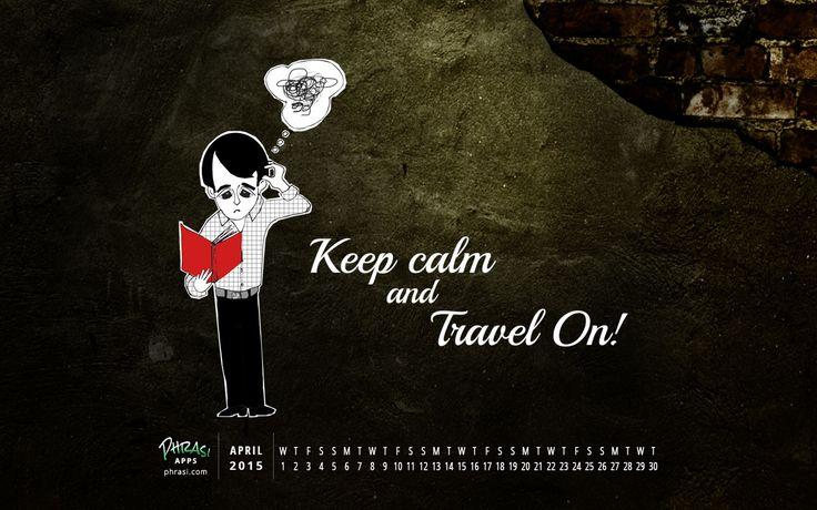 Keep Calm & #Travel - #April Desktop Wallpaper Size : 1280 X 800