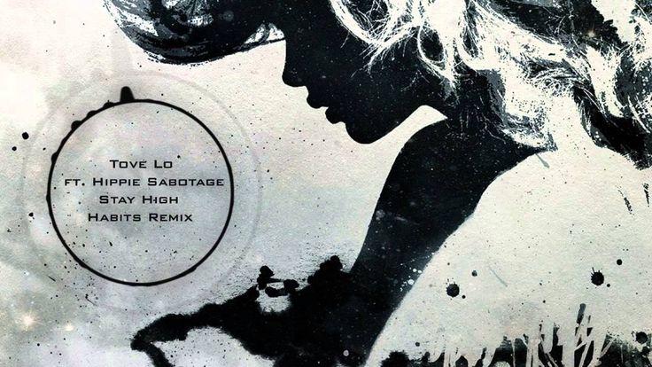 Tove Lo - Stay High (Habits Remix) ft. Hippie Sabotage