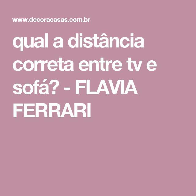 qual a distância correta entre tv e sofá? - FLAVIA FERRARI