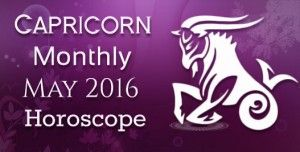 May 2016 Capricorn Monthly Horoscope