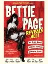 Bettie Page Reveals All   Music Box Films Release Date: Nov 29, 2013   ... Documentary