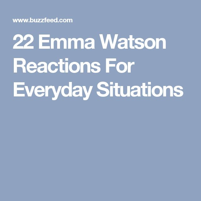 22 Emma Watson Reactions For Everyday Situations