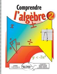Comprendre l'algèbre 2 - Matériel reproductible, math au secondaire.