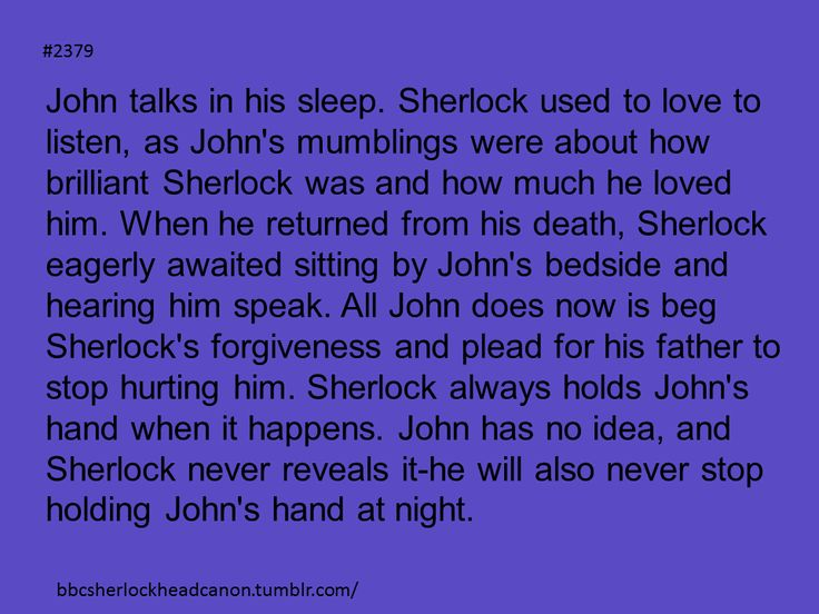 Sherlock Head Canon <--.... *choking noise... Falls to ground and just curls up to cry*