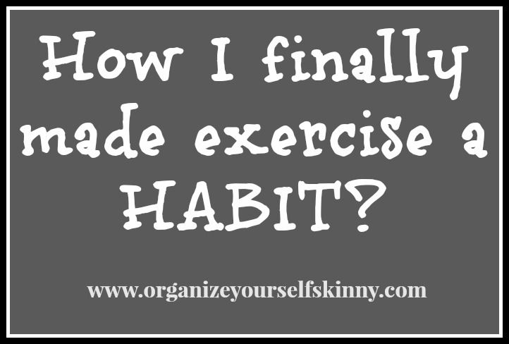 Tips for how I finally got off the couch and made exercise a habit.