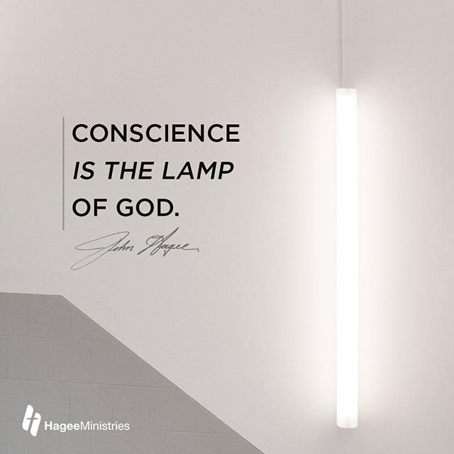 What Is Conscience Conscience Is A God Given Instrument So That You Can Determine Right From Wrong Conscience Is The Conscience Sayings John Hagee Ministries
