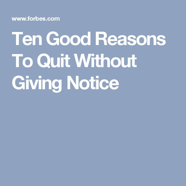 Ten Good Reasons To Quit Without Giving Notice