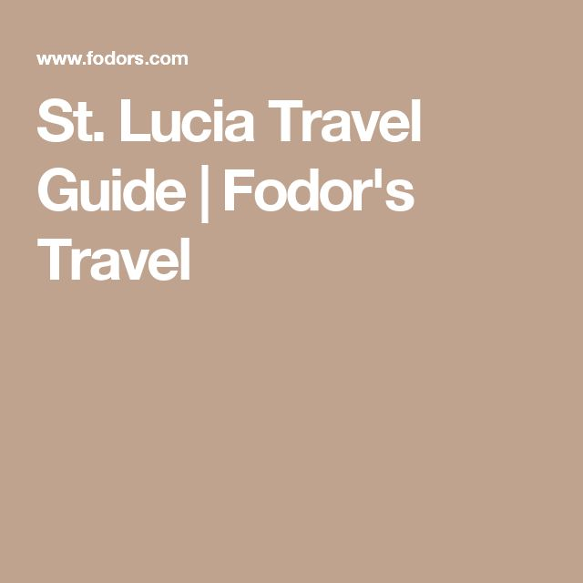 St. Lucia Travel Guide | Fodor's Travel