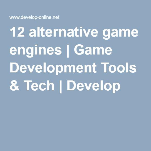 12 alternative game engines   Game Development Tools & Tech   Develop