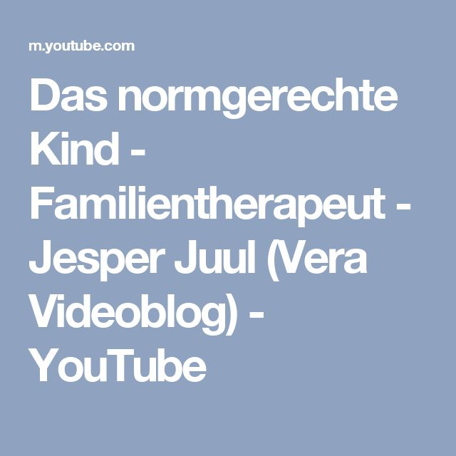 Das normgerechte Kind - Familientherapeut - Jesper Juul (Vera Videoblog) - YouTube