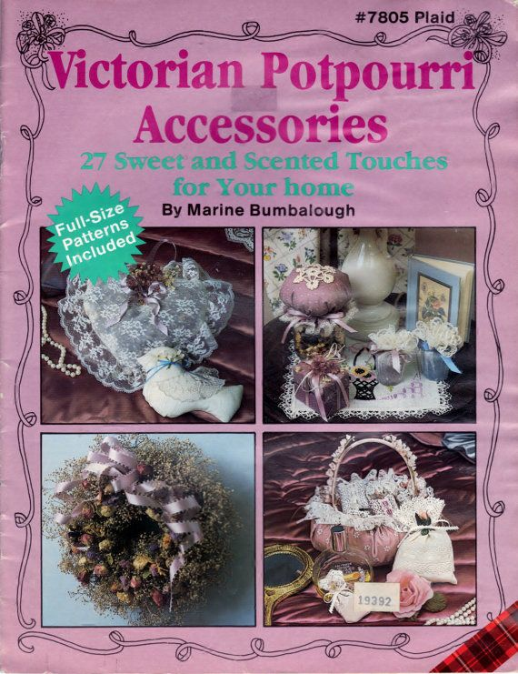 Victorian Potpourri Accessories 27 Sweet & Scented Touches for your home Pattern Book For Sale by Fabpatterns1015