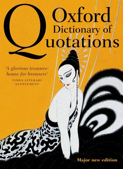 Oxford Dictionary of Quotations, Eighth Edition, edited by Elizabeth Knowles