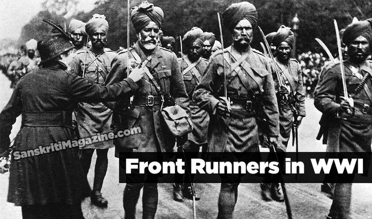 Sikh Soldiers: Front Runners in WWI  http://www.sanskritimagazine.com/history/sikh-soldiers-front-runners-in-wwi/
