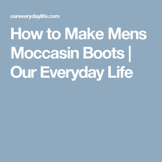 How to Make Mens Moccasin Boots | Our Everyday Life