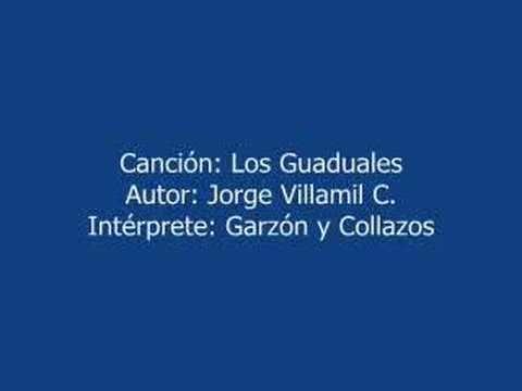 LOS GUADUALES -- MUSICA COLOMBIANA -- GARZON Y COLLAZOS - AUTOR JORGE VILLAMIL -