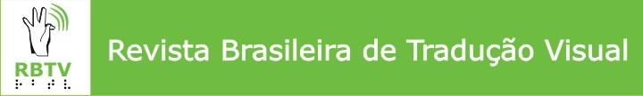 Revista Brasileira de Tradução Visual. Em um fundo branco, a mão direita faz a letra t em libras. O indicador e o polegar se cruzam, os demais dedos ficam erguidos. Próximo ao indicador há, em verde, 3 ondas sonoras. Abaixo da mão, lê-se RBTV, com letras verdes e com letras Braille em preto.