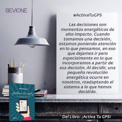 Las decisiones son momentos energéticos de alto impacto #ActivaTuGPS, Julio Bevione. Patricia Iacovone Agente.