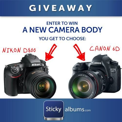 Win a Nikon or Canon!