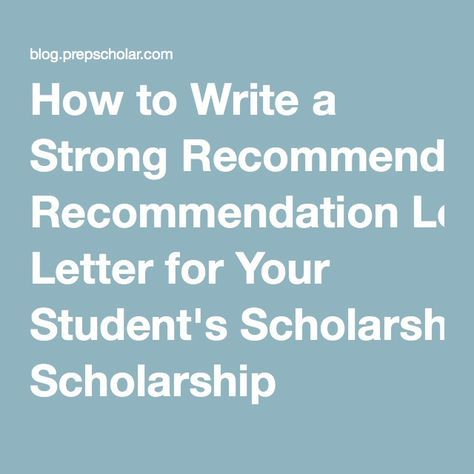 How to Write a Strong Recommendation Letter for Your Student's Scholarship