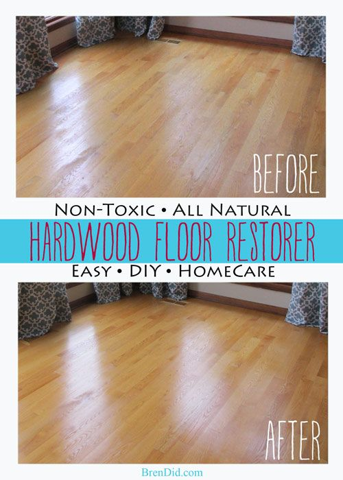 'Non-Toxic All Natural Restorer for Hardwood Floors...!' (via Bren Did)