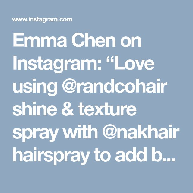 "Emma Chen on Instagram: ""Love using @randcohair shine & texture spray with @nakhair hairspray to add body and texture ➕ sometimes less is more and to much product…"" • Instagram"