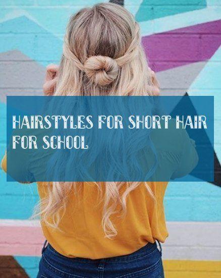 hairstyles for short hair for school Short Hair frisuren für kurze haare für die schule #hairstyles #short #hair #school