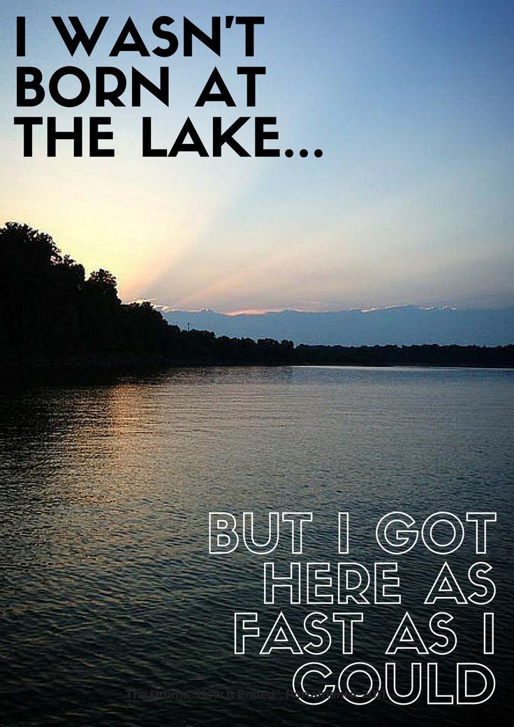 I wasnu0027t born at the lake 421