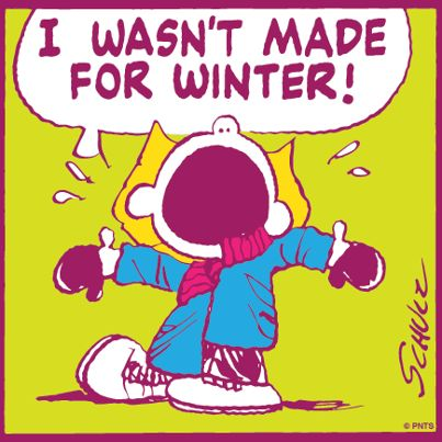 So me!! I hate winter!