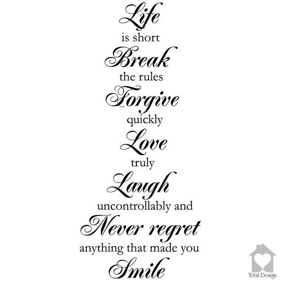 Life Is Short Break the Rules Forgive Quickly by TotalVinylDesign