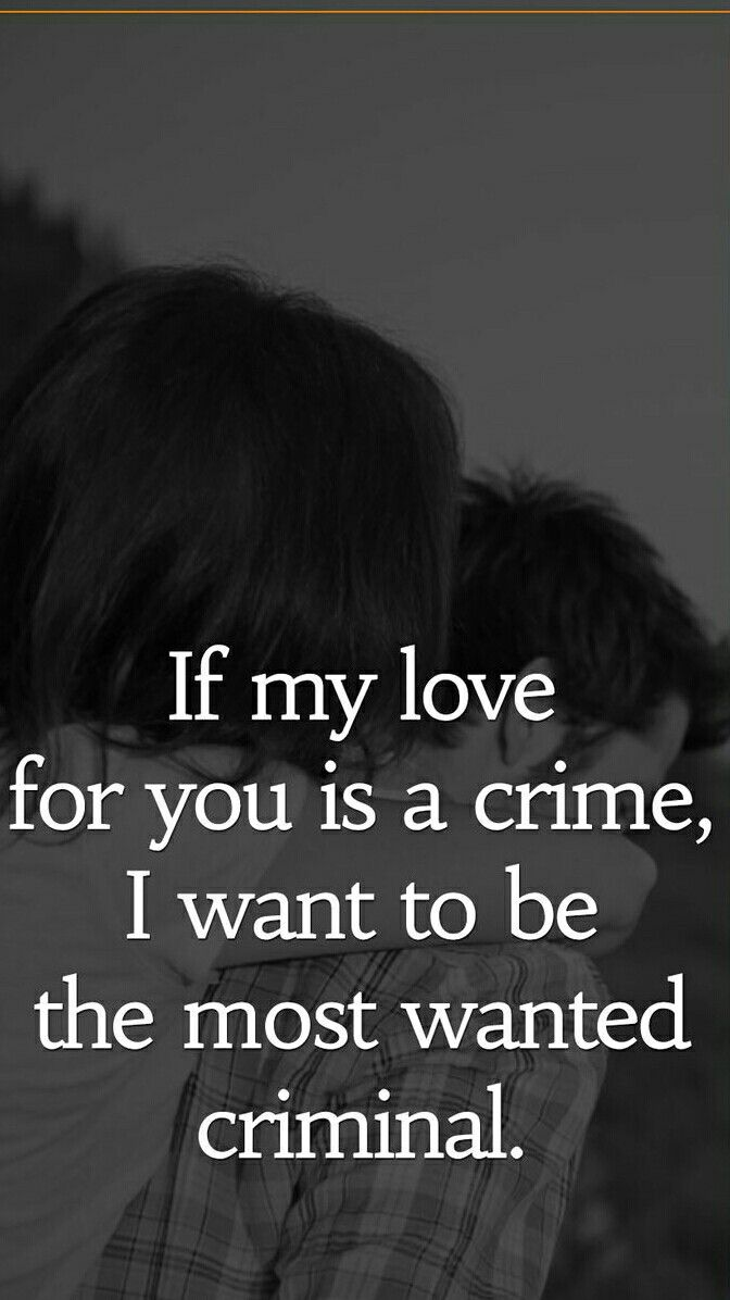 I Want To Be The Most Wanted Criminal Love Lovequotes Tagalog Love Quotes New Love Quotes Romantic Love Quotes