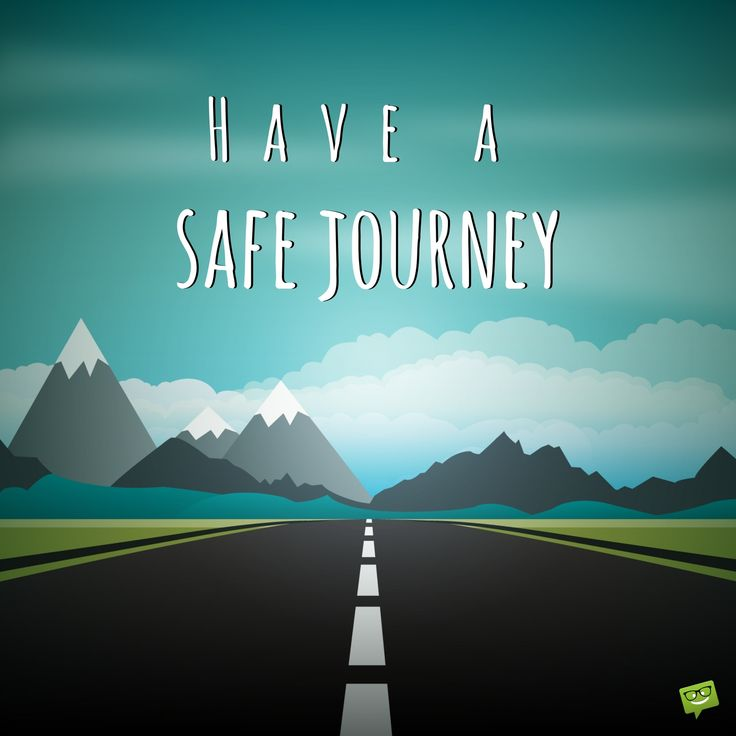Have a safe journey!